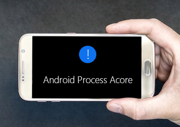Fixing The Android Process Acore Has Stopped Error