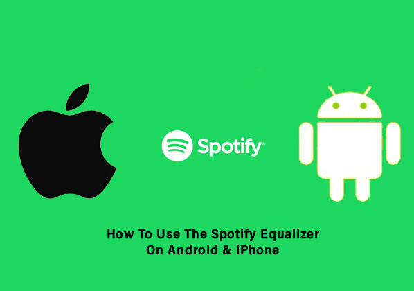 How To Use The Spotify Equalizer On Android & iPhone