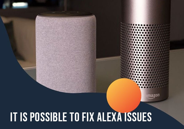 It Is Possible To Fix Alexa Issues